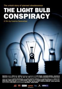 """""""Kaufen für die Müllhalde"""" (""""The Lightbulb Conspiracy"""") - Plakat für einen außergewöhnlichen Film. Copyright: media pro"""
