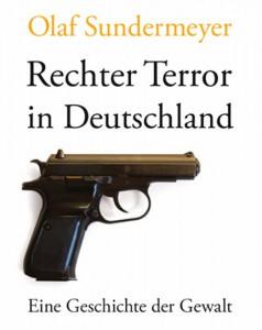 """""""Rechter Terror in Deutschland von Olaf Sundermeyer"""", Cover: Verlag C.H. Beck"""