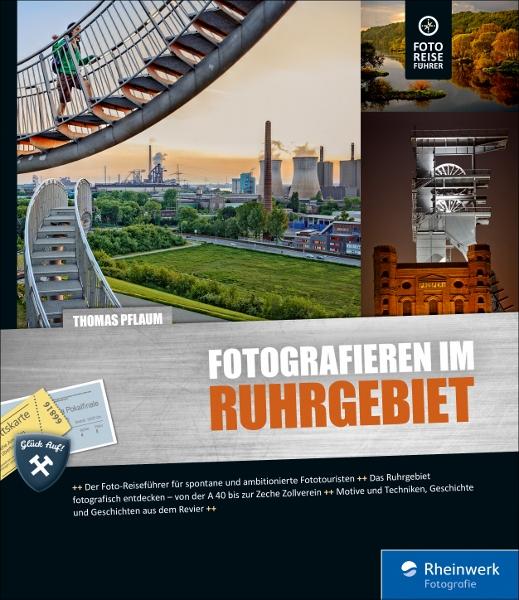Rheinwerk_Fotografieren-im-Ruhrgebiet_Cover_2D (519x600)