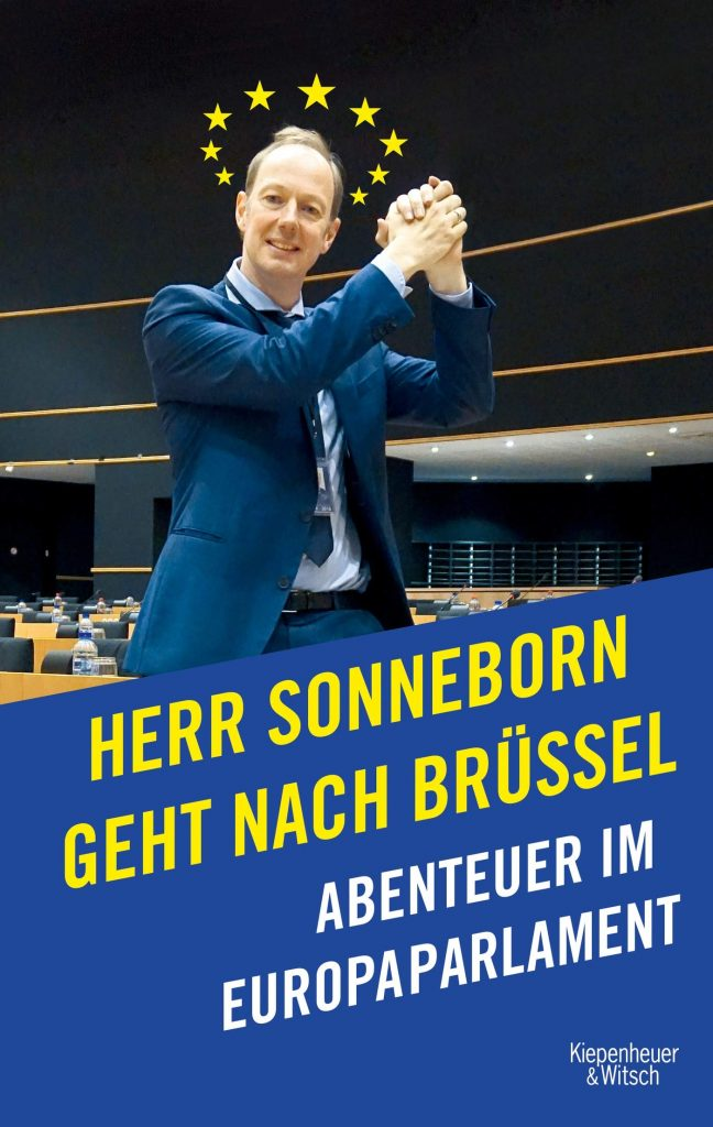 Herr Sonneborn geht nach Brüssel: Ein episches Meisterwerk. Eine Liebeserklärung an Europa.