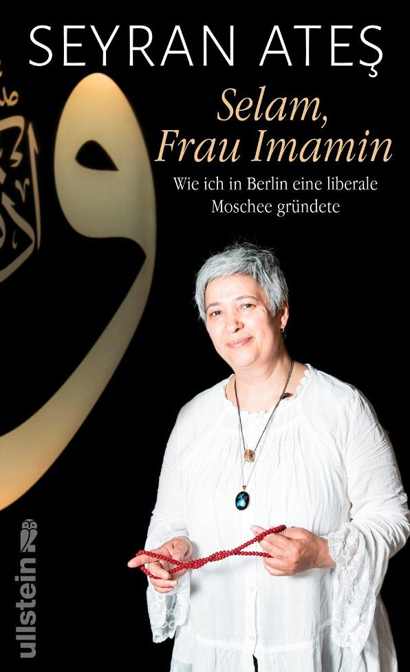 Seyran Ateş als Streiterin für einen säkularen Islam der Gegenwart