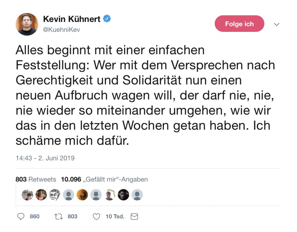 Klare Kante von Kevin Kühnert: Wer mit dem Versprechen nach Gerechtigkeit und Solidarität nun einen neuen Aufbruch wagen will, der darf nie, nie, nie wieder so miteinander umgehen, wie wir das in den letzten Wochen getan haben. Ich schäme mich dafür; Foto: Screenshot Twitter