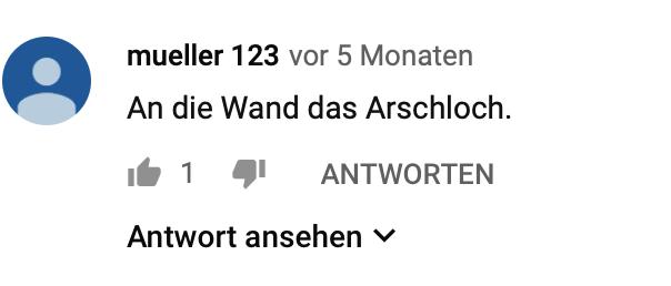 """""""An die Wand das Arschloch."""""""