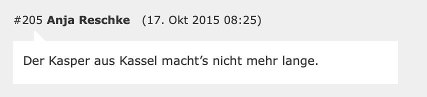 """""""Der Kasper aus Kassel macht's nicht mehr lange."""""""