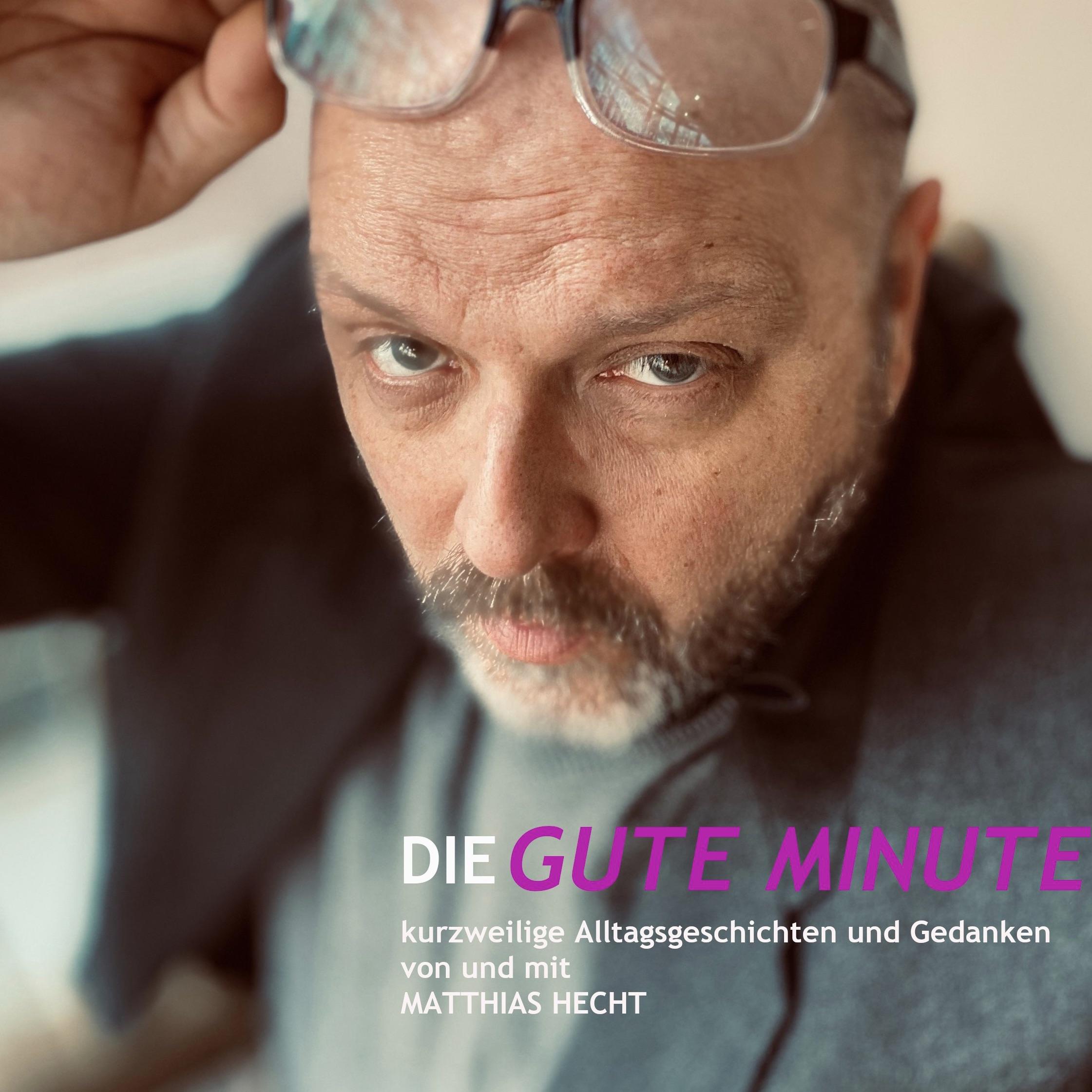 Cover des Podcast von Matthias Hecht Die Gute Minute