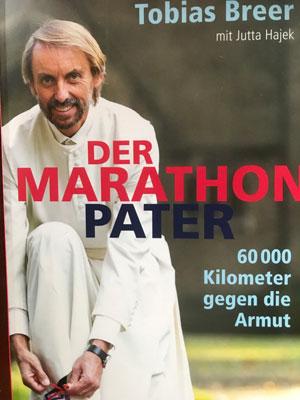 Der Marathonpater - 60000 Kilometer gegen die Armut - Tobias Breer mit Jutta Hajek